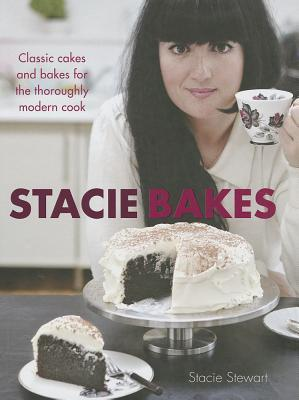 Stacie Stewart's Beehive Baking: Retro-Inspired Cakes and Bakes for the Thoroughly Modern Cook. by Stacie Stewart