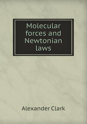 Molecular Forces and Newtonian Laws