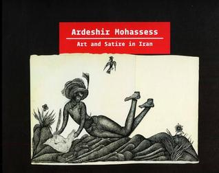 Ardeshir Mohassess: Art and Satire in Iran