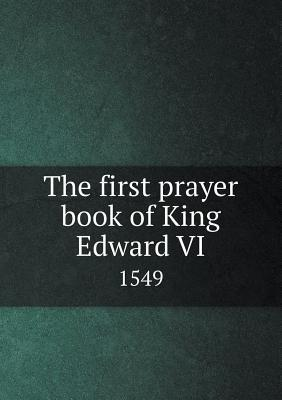 The First Prayer Book of King Edward VI 1549