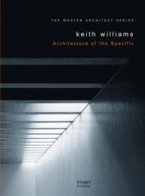 Keith Williams: Architecture of the Specific