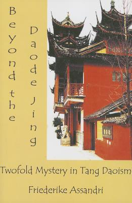 Beyond The Daode Jing: Twofold Mystery In Tang Daoism