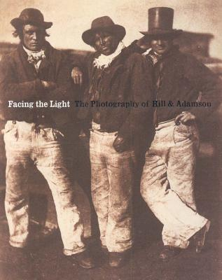 Facing the Light: The Photography of Hill & Adamson
