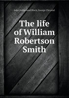 The Life of William Robertson Smith