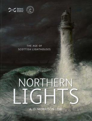 Northern Lights: The Age of Scottish Lighthouses