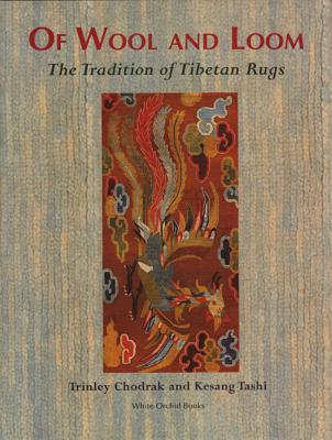 Of Wool and Loom: The Tradition of Tibetan Rugs