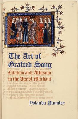 Art of Grafted Song: Citation and Allusion in the Age of Machaut