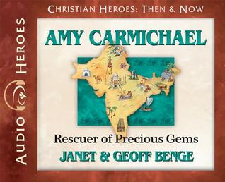 Ebook Amy Carmichael: Rescuer of Precious Gems by Janet Benge TXT!
