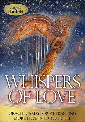 Whispers of Love: Oracle Cards for Attracting More Love Into Your Life