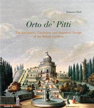 Orto de' Pitti: The Architects, Gardeners and Botanical Design of the Boboli Gardens