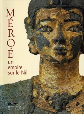 Mro: Un empire sur le Nil [Empire on the Nile] por Guillemette Andreu-Lanoe, Michel Baud, Aminata Sackho-Autissier