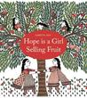Hope Is a Girl Selling Fruit by Amrita Das