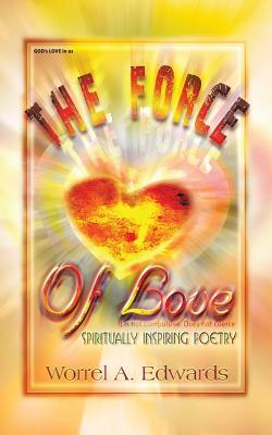 The Force of Love: Spiritually Inspiring Poetry