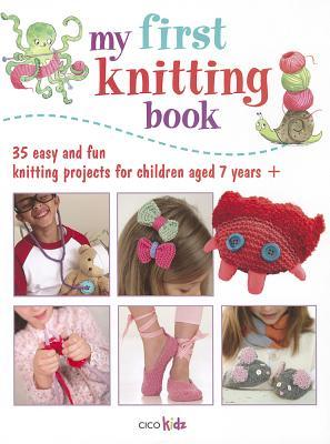 My First Knitting Book: 35 easy and fun knitting projects for children aged 7 years + EPUB PDF por Cico Kidz 978-1782490395