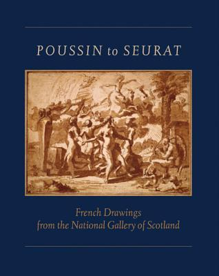 Poussin to Seurat: French Drawings from the National Gallery of Scotland