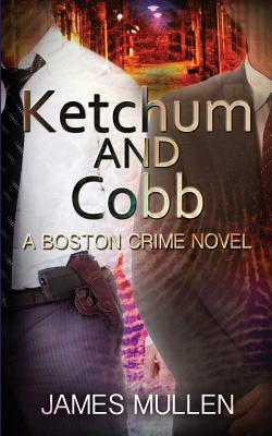 Ketchum and Cobb: A Boston Crime Novel