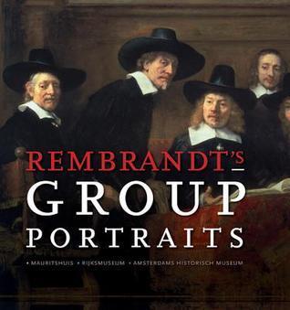 Rembrandt's Group Portraits