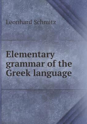 Elementary Grammar of the Greek Language