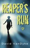 Reaper's Run by David VanDyke