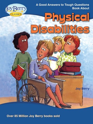 Good Answers to Tough Questions About Physical Disabilities