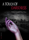 A Touch of Darkness by Tina  Moss
