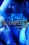 Incomplete (Incomplete, #1)