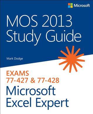 MOS 2013 Study Guide for Microsoft Excel Expert por Mark Dodge