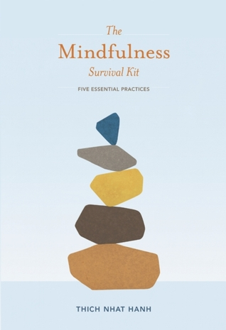 The Mindfulness Survival Kit: Five Essential Practices