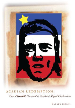 Acadian Redemption by Warren A. Perrin