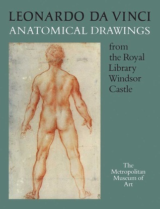 Leonardo da Vinci: Anatomical Drawings from the Royal Library, Windsor Castle