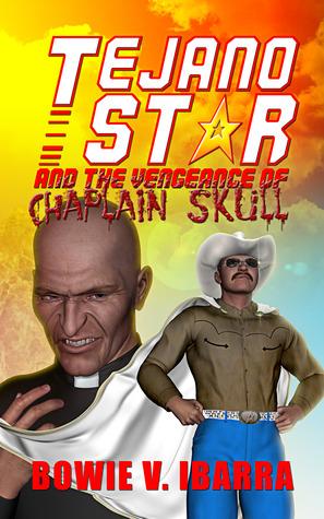 Tejano Star and the Vengeance of Chaplain Skull
