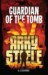 The Guardian of the Tomb (Arky Steele, #1)