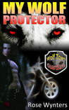 Download My Wolf Protector (Wolf Town Guardians, #2) Read Book Online