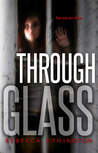 Through Glass(Glass, #1)