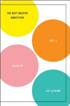 The Best Creative Nonfiction, Vol. 2 by Lee Gutkind