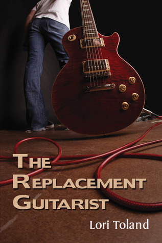 The Replacement Guitarist by Lori Toland