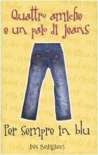 Quattro amiche e un paio di jeans: Per sempre in blu