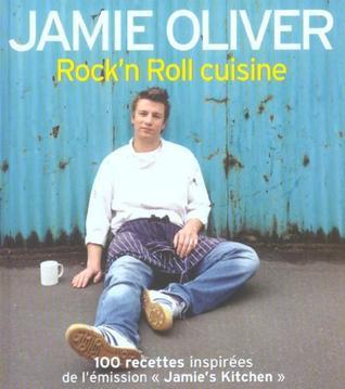 Rock'n roll cuisine: 100 recettes inspirées de l'émission