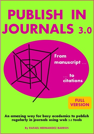 Publish in Journals 3.0: From Manuscript to Citations