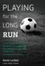 Playing for the Long Run by Steve Locker