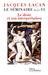 Le Séminaire, Livre VI: Le désir et son interprétation