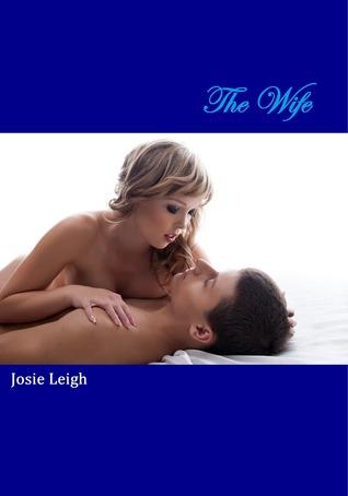 The Wife(The Professor 4) - Josie Leigh