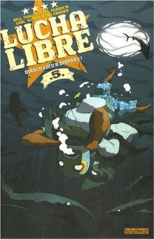 Lucha Libre, Tome 5 : Diablo Loco a Disparu