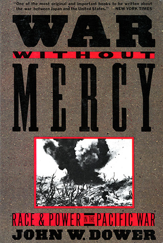 War Without Mercy by John W. Dower