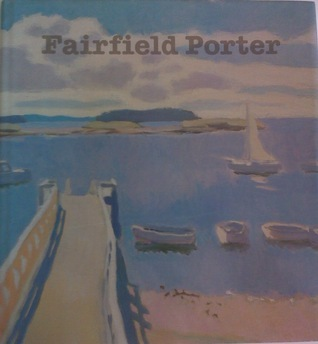 Fairfield Porter: Realist Painter In An Age Of Abstraction