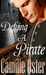 Defying a Pirate by Camille Oster