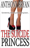 The Suicide Princess by Anthony  Bryan