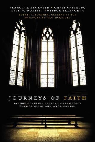 Journeys of Faith: Evangelicalism, Eastern Orthodoxy, Catholicism, and Anglicanism EPUB