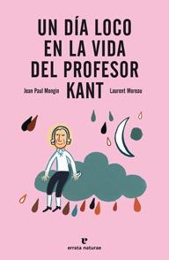 Un día loco en la vida del profesor Kant by Jean Paul Mongin