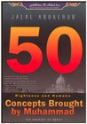50 Righteous and Humane Concepts Brought by Muhammad